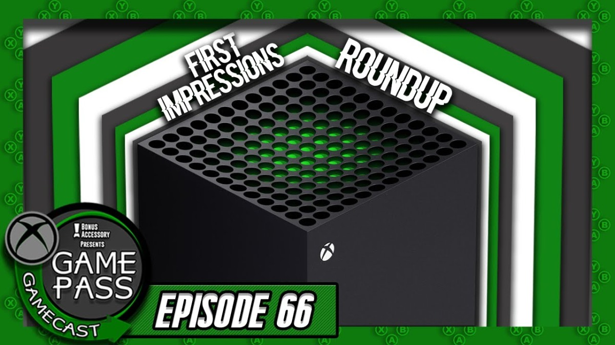 Xbox Series X First Impressions Roundup – Game Pass Gamecast (Ep. 66)